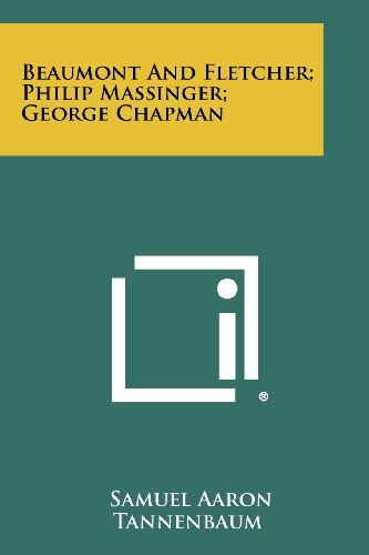 9781258325459: Beaumont And Fletcher; Philip Massinger; George Chapman