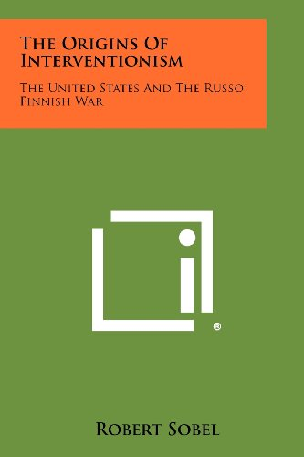 9781258325541: The Origins Of Interventionism: The United States And The Russo Finnish War