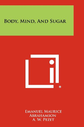 9781258325640: Body, Mind, and Sugar