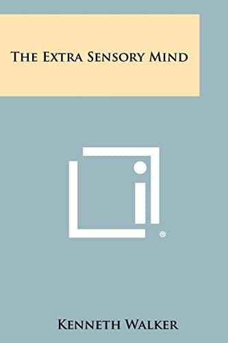 9781258326296: The Extra Sensory Mind