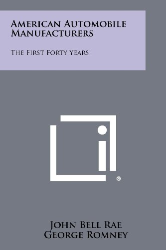American Automobile Manufacturers: The First Forty Years: Rae, John Bell
