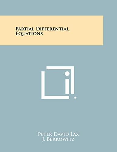 Partial Differential Equations: Lax, Peter David; Berkowitz, J.; Douglis, Avron