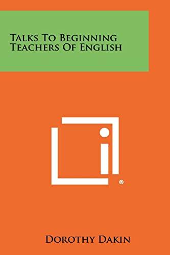 9781258328320: Talks to Beginning Teachers of English