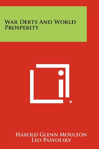 War Debts And World Prosperity (1258328550) by Harold Glenn Moulton; Leo Pasvolsky