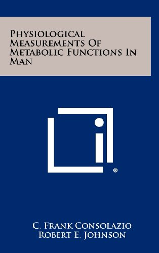 9781258329761: Physiological Measurements of Metabolic Functions in Man