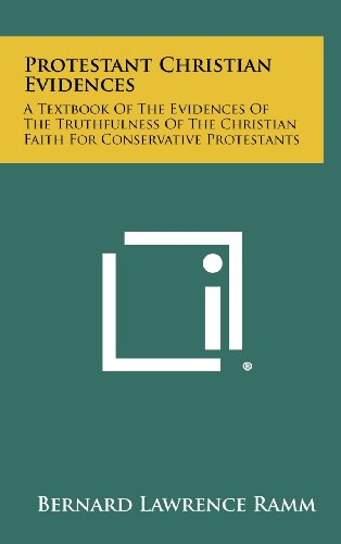 9781258329822: Protestant Christian Evidences: A Textbook Of The Evidences Of The Truthfulness Of The Christian Faith For Conservative Protestants