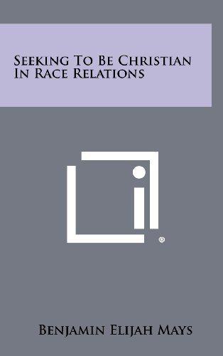 9781258329860: Seeking To Be Christian In Race Relations