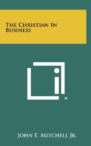 9781258329969: The Christian In Business