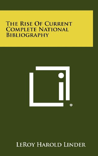 The Rise of Current Complete National Bibliography: Leroy Harold Linder