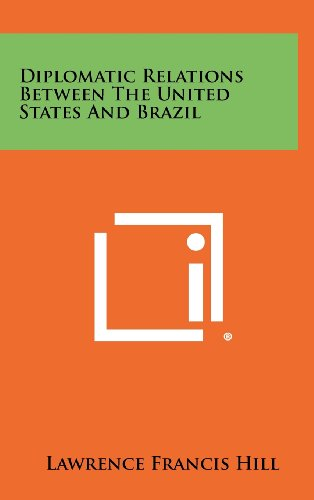 9781258332709: Diplomatic Relations Between the United States and Brazil