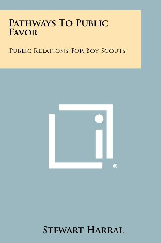 9781258335373: Pathways to Public Favor: Public Relations for Boy Scouts