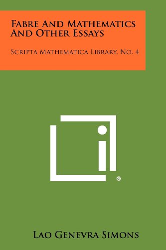 9781258335748: Fabre and Mathematics and Other Essays: Scripta Mathematica Library, No. 4