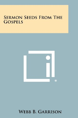 Sermon Seeds from the Gospels (1258336049) by Garrison, Webb B.