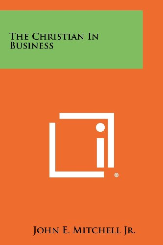9781258336424: The Christian In Business