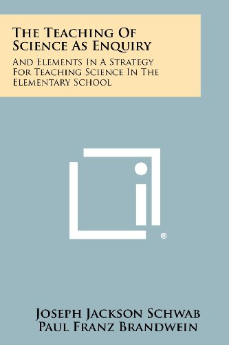 9781258336523: The Teaching Of Science As Enquiry: And Elements In A Strategy For Teaching Science In The Elementary School