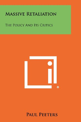 9781258338831: Massive Retaliation: The Policy And Its Critics