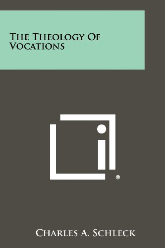 The Theology of Vocations (Paperback or Softback): Schleck, Charles A.