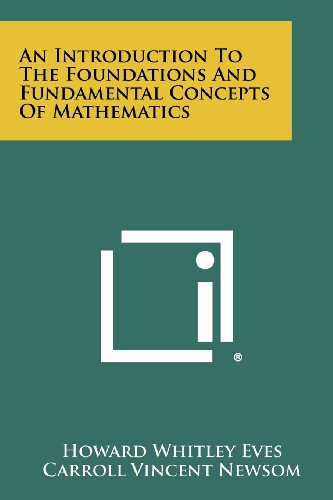 9781258339401: An Introduction to the Foundations and Fundamental Concepts of Mathematics