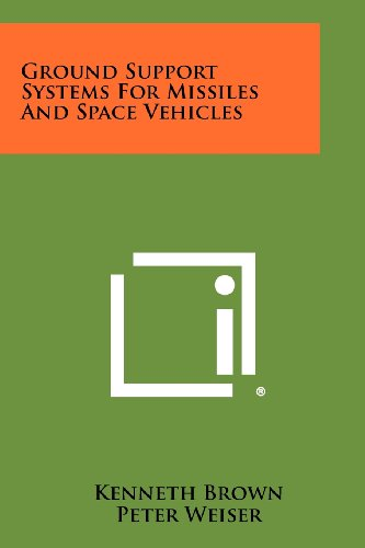 9781258340001: Ground Support Systems For Missiles And Space Vehicles