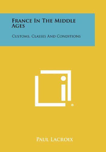 9781258340711: France in the Middle Ages: Customs, Classes and Conditions