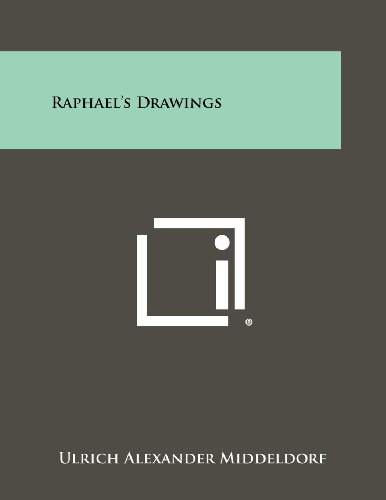 Raphael's Drawings: Middeldorf, Ulrich Alexander