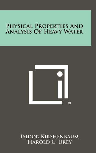 9781258341732: Physical Properties And Analysis Of Heavy Water