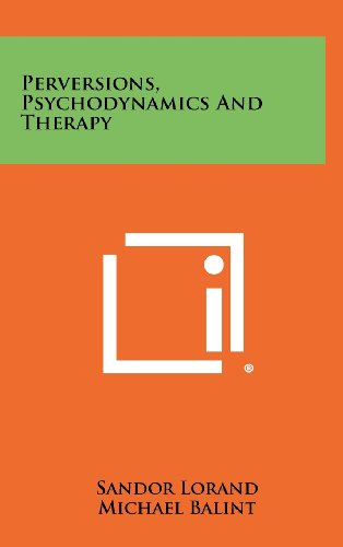 9781258342395: Perversions, Psychodynamics and Therapy