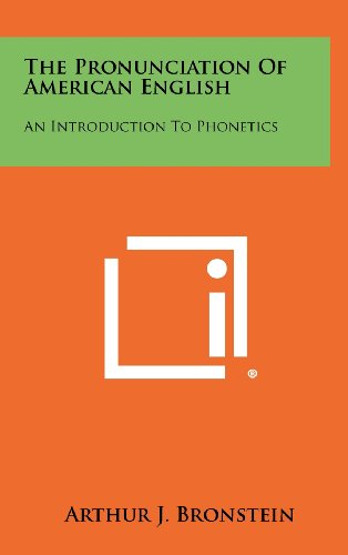 9781258343545: The Pronunciation Of American English: An Introduction To Phonetics