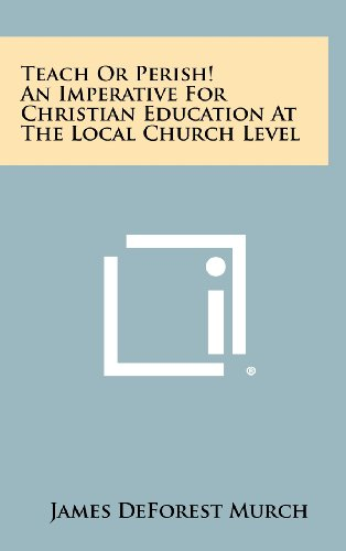 9781258345600: Teach or Perish! an Imperative for Christian Education at the Local Church Level