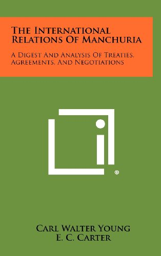 The International Relations of Manchuria: A Digest and Analysis of Treaties, Agreements, and ...