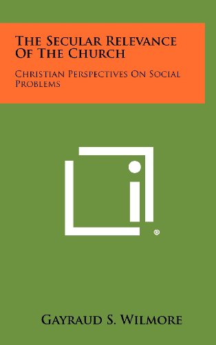 9781258345945: The Secular Relevance of the Church: Christian Perspectives on Social Problems