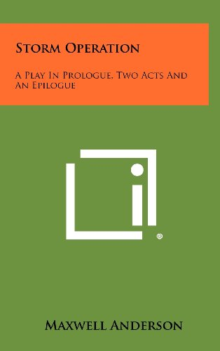 9781258346751: Storm Operation: A Play in Prologue, Two Acts and an Epilogue