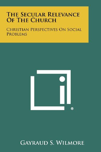 9781258347789: The Secular Relevance of the Church: Christian Perspectives on Social Problems