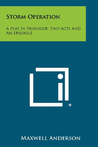 9781258348441: Storm Operation: A Play in Prologue, Two Acts and an Epilogue