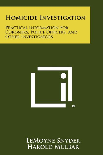 9781258351045: Homicide Investigation: Practical Information for Coroners, Police Officers, and Other Investigators