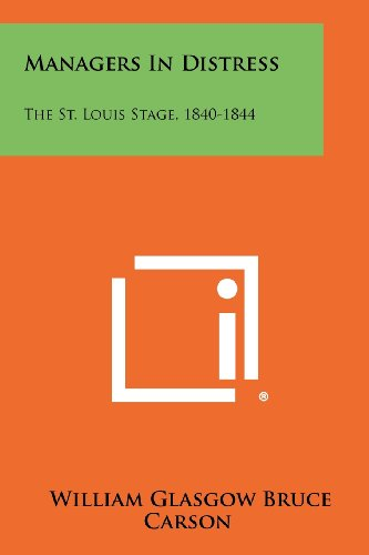 9781258351649: Managers in Distress: The St. Louis Stage, 1840-1844