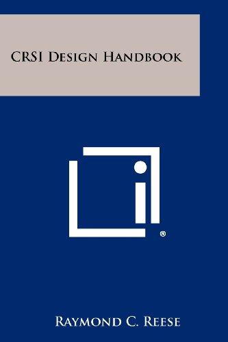 CRSI Design Handbook: Raymond C. Reese