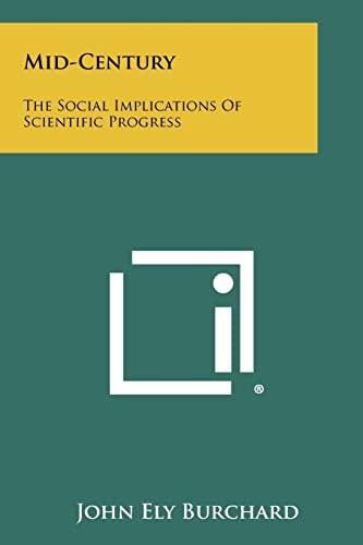 9781258352523: Mid-Century: The Social Implications Of Scientific Progress