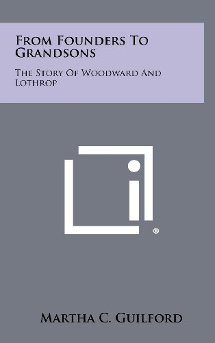 9781258353407: From Founders To Grandsons: The Story Of Woodward And Lothrop