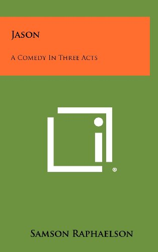 9781258354374: Jason: A Comedy in Three Acts