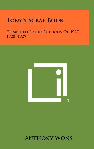 9781258355210: Tony's Scrap Book: Combined Radio Editions of 1927, 1928, 1929