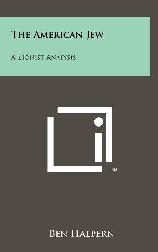 9781258356156: The American Jew: A Zionist Analysis