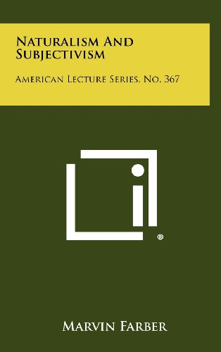 9781258356842: Naturalism and Subjectivism: American Lecture Series, No. 367