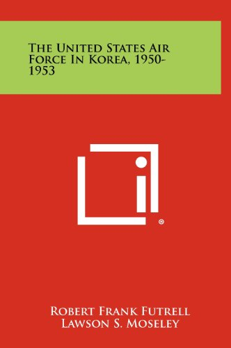 9781258357412: The United States Air Force In Korea, 1950-1953