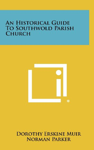 An Historical Guide To Southwold Parish Church: Dorothy Erskine Muir,