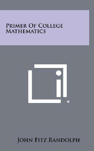 9781258358105: Primer of College Mathematics