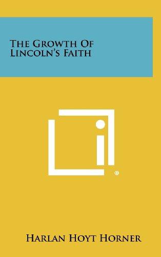 9781258358495: The Growth of Lincoln's Faith