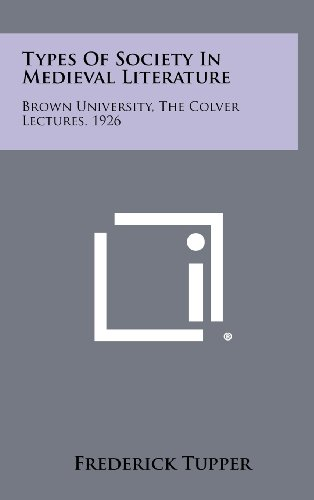 9781258358723: Types of Society in Medieval Literature: Brown University, the Colver Lectures, 1926