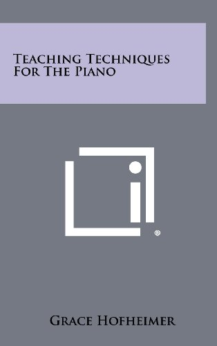 9781258359195: Teaching Techniques for the Piano