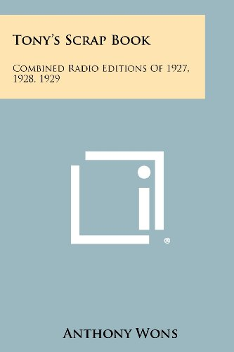 9781258359973: Tony's Scrap Book: Combined Radio Editions Of 1927, 1928, 1929